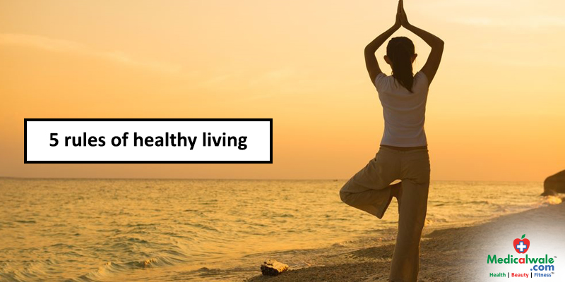 5 rules of healthy living