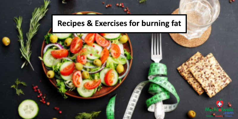 Recipes & Exercises for burning fat