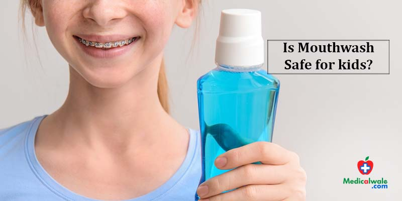 Is Mouthwash Safe for kids?