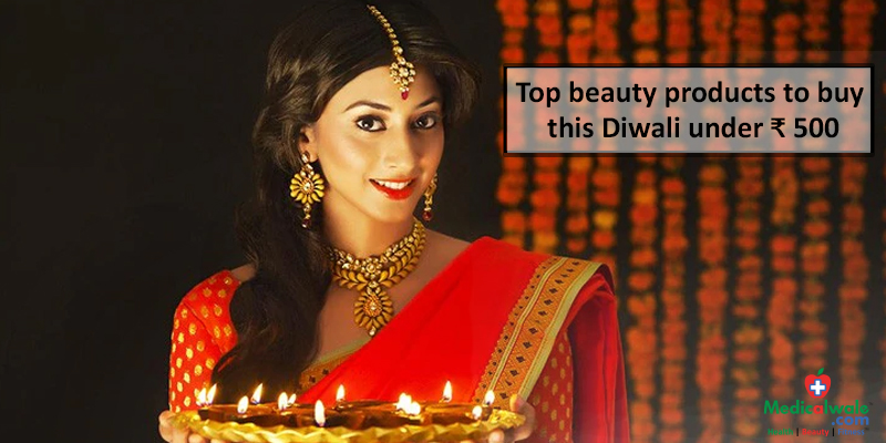 Top beauty products to buy this Diwali under 500