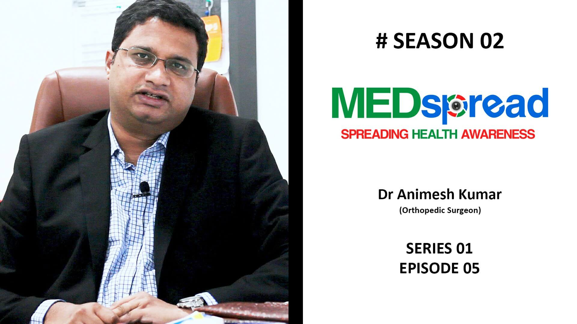 MedSpread Season 2 series 01 Ep 05 | Dr. Animesh Kumar (Orthopedic Surgeon)